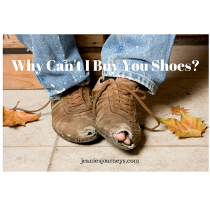 why-cant-i-buy-you-shoes